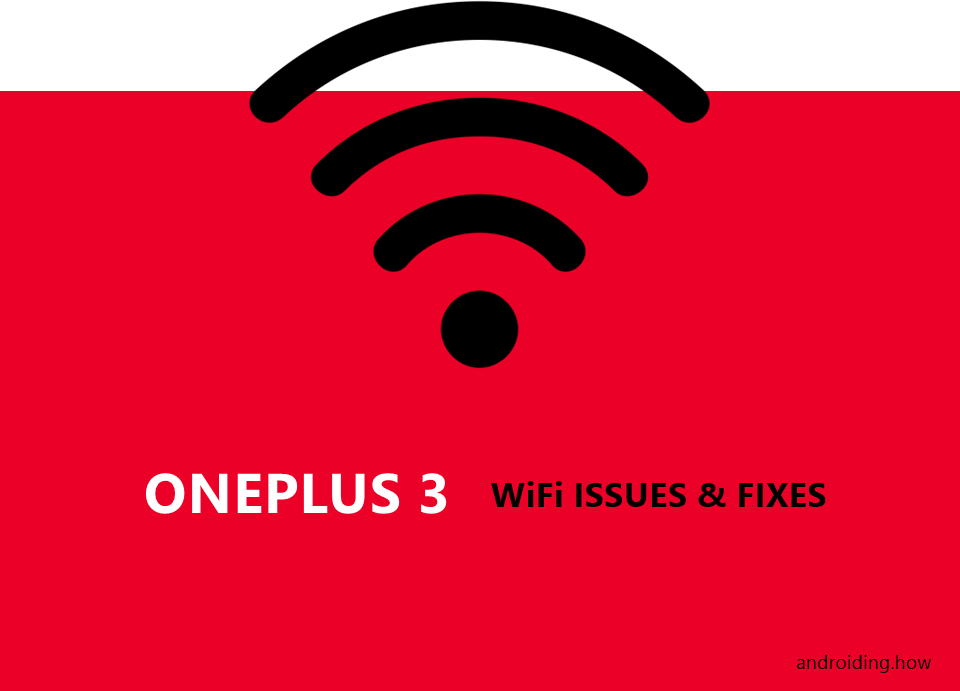 How to Fix OnePlus 3 WiFi Issues (drops, authentication