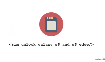 How to SIM Unlock Galaxy S6 and S6 edge