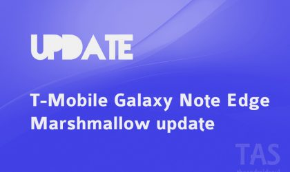 T-Mobile Galaxy Note Edge receives its own Marshmallow update, finally!