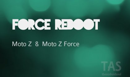Force Reboot/Shutdown Moto Z and Moto Z Force [Guide]