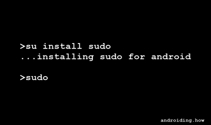 How to get Sudo for Android