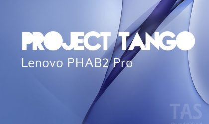Specs of Lenovo PHAB2 Pro, the first Project Tango Android phone, leaked