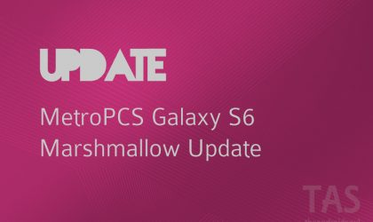 G920T1UVU3EPE2: Marshmallow update for MetroPCS Galaxy S6 released!