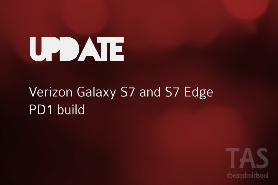 Verizon Galaxy S7 and S7 Edge receive a new PE1 update