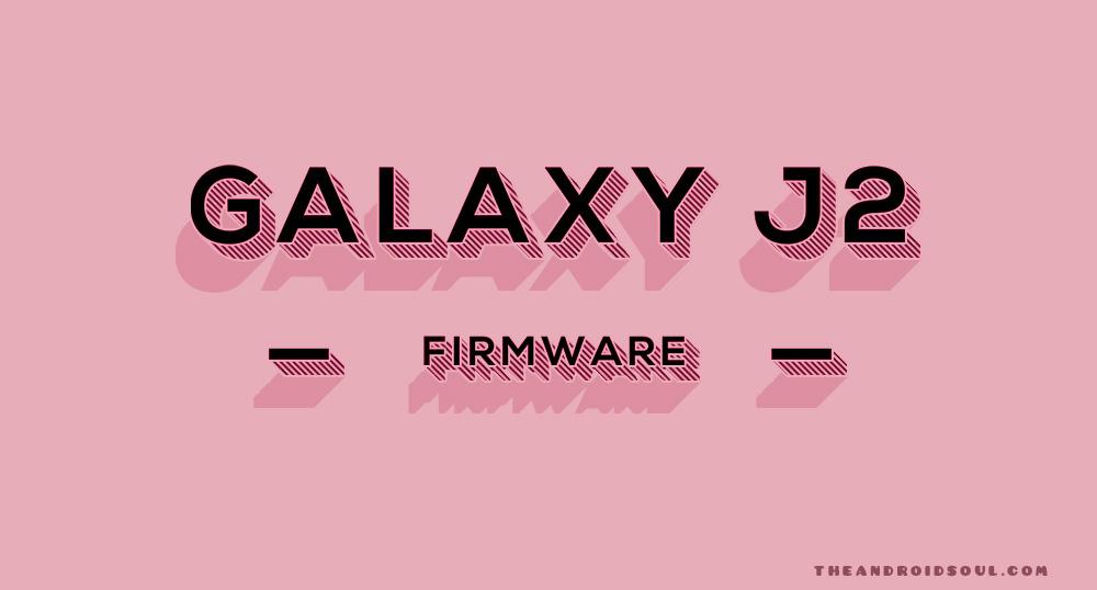 Galaxy J2 Firmware download [stock ROM, all variants]