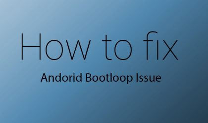 OTA Bootloop Fix: Nexus 6, 6P, 5X, 9, 9G and Player