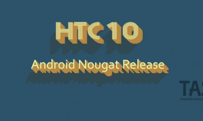 HTC 10 Nougat update: April security patch making its way to unlocked variant