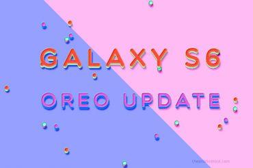 Galaxy S6 Oreo Update
