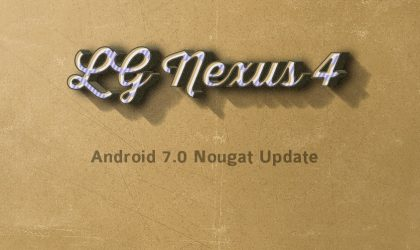Android 7.0 Nougat for Nexus 4: Download AOSP ROM now!