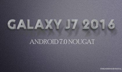 Galaxy J7 2016 Nougat update release date: When will you receive it?