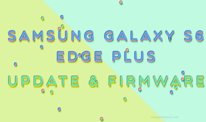 Galaxy S6 Edge Plus Oreo update: Android 8.0 dream lives on!
