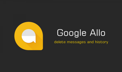 How to Delete Messages, History and Conversations on Google Allo