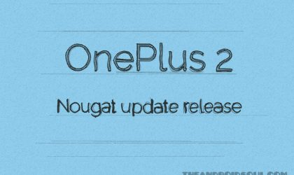 OnePlus 2 Nougat update: February 2017 release for OxygenOS 4.0