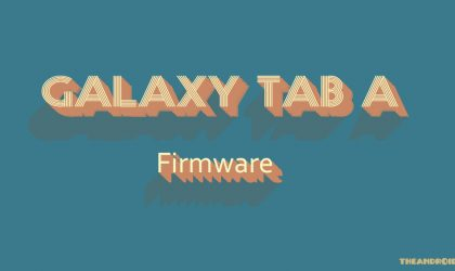 Download Galaxy Tab A Firmware (Stock ROM)