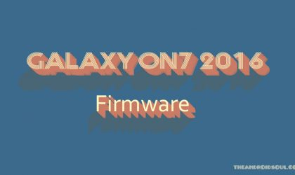 Download Galaxy On7 2016 Firmware [G610MUBU1API6, G610MUBU1API5, G610YZTU1APJ3 and G610YZTU1APJ2]