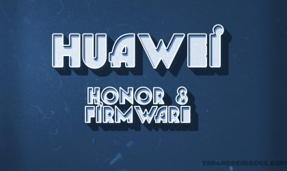 Download Huawei Honor 8 Firmware [Android 7.0 Nougat beta B301 added]