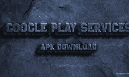 Google Play Services APK Download 10.2.91 [previous: 10.0.84 and 9.8.77]