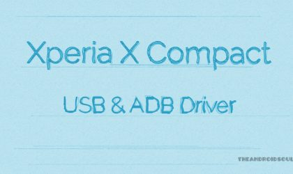 Download Xperia X Compact Driver [USB & ADB]