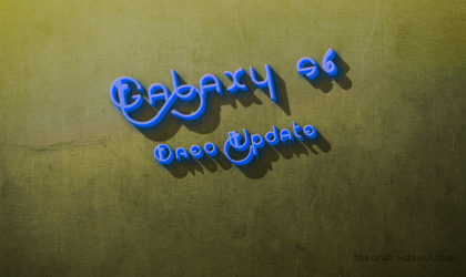 Galaxy S6 Edge Oreo update: Samsung won't release Android 8.0