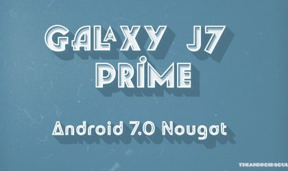 Galaxy J7 Prime Nougat update: All you need to know