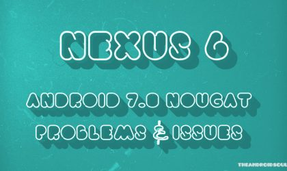 Nexus 6 Nougat issues and fixes: 4G calls broken!