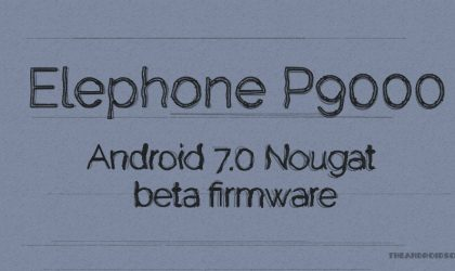 Android 7.0 Nougat firmware leaks for Elephone P9000