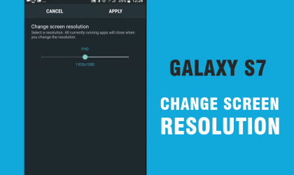 How to Change Screen Resolution on Galaxy S7 and S7 Edge Nougat update