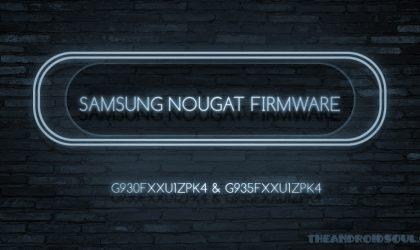 Download G930FXXU1ZPK4 and G935FXXU1ZPK4 Nougat firmware for Galaxy S7 and S7 Edge!