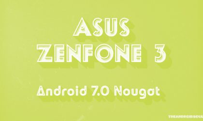 Zenfone 3 Oreo update: Android 8.0 leaks out!