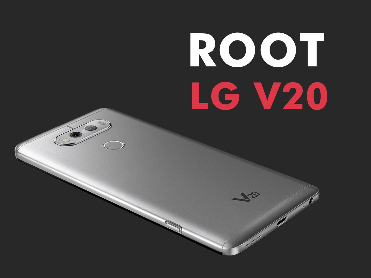 How to] AT&T and Verizon LG V20 Root, TWRP and Bootloader Unlock