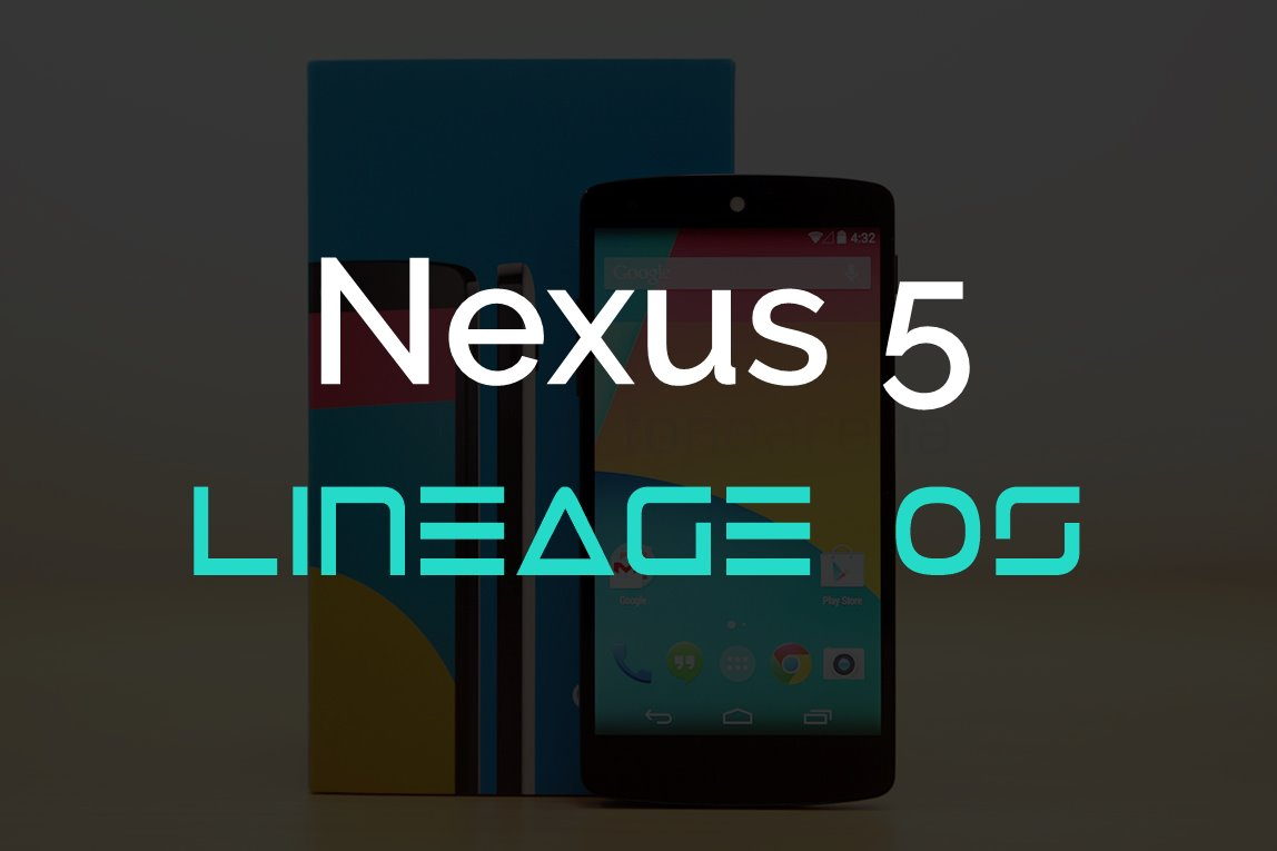 Nexus 5 Lineage OS ROM Details Nexus 5 Lineage OS Downloads Download ...