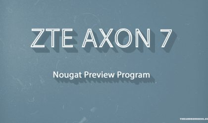 ZTE announces Axon 7 Nougat Preview for US, model A2017U