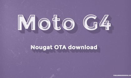 Download Moto G4 Plus Nougat OTA update [model no. XT1644]