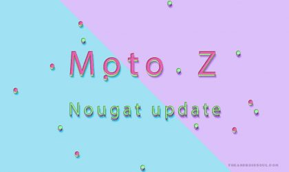 Moto Z Nougat update rolling out in India and Canada as build NPL25.86-15