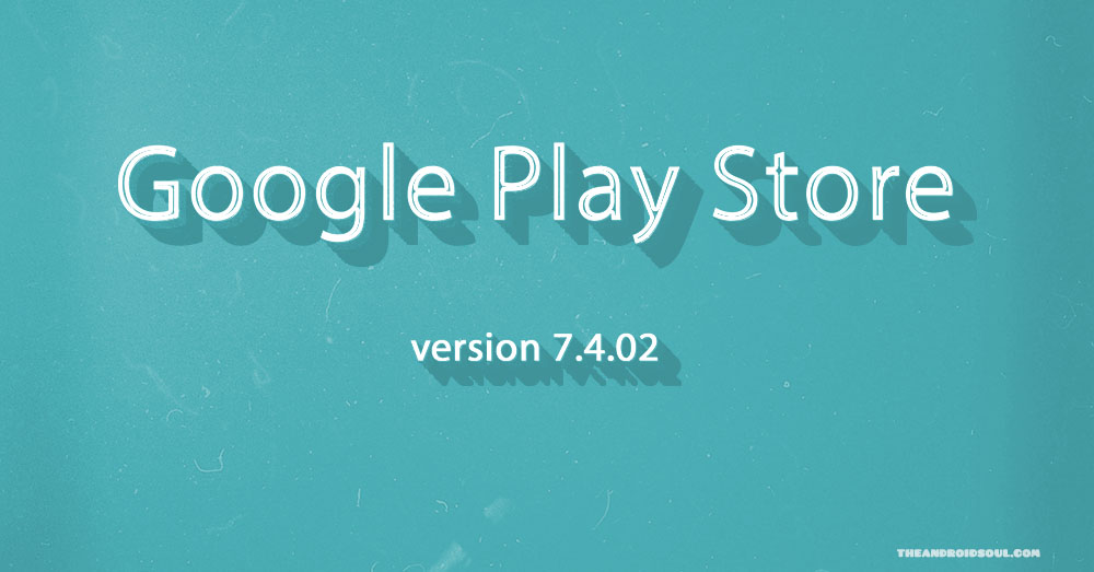 play store apk v7 4 02 for android wear available for the android soul