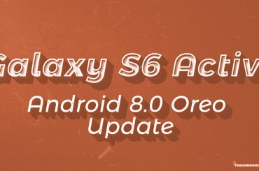 Galaxy s6 active Oreo update