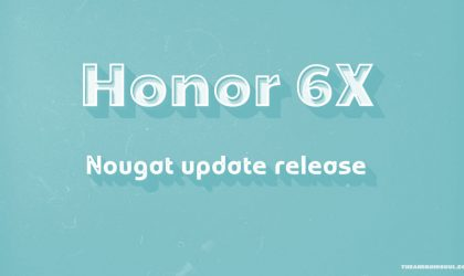 Honor 6X Nougat update: Beta program launched in India and USA, rollout begins in Germany