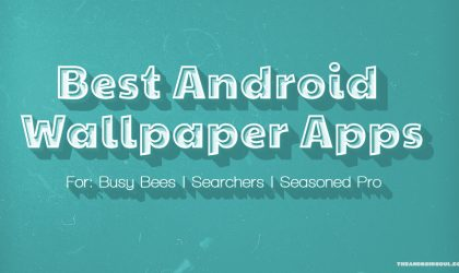 Best Free Wallpaper Android Apps for every customisation junkie out there