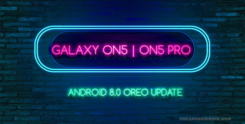 Galaxy On5 Pie update: Android 8 1 Oreo OTA now rolling out