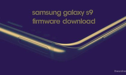 Galaxy S9 firmware download: Get stock ROM with free and fast download link