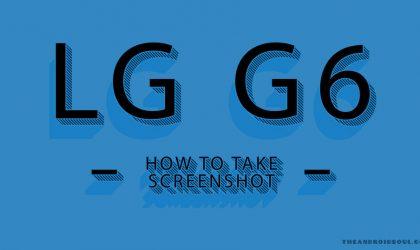 How to take screenshot on LG G6