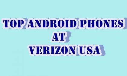Top Android phones at Verizon USA