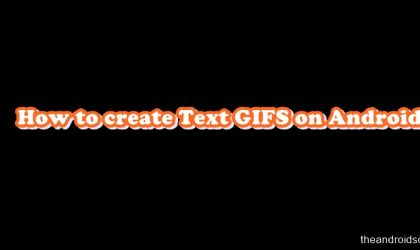 How to create text GIFS on Android
