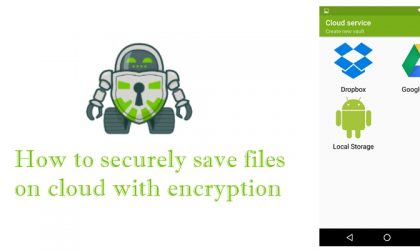 How to securely save files on cloud with encryption taking place on your own device