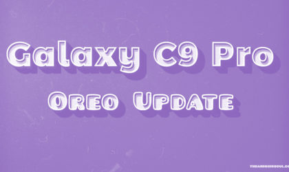 Galaxy C9 Update: No new info on Nougat and Oreo release
