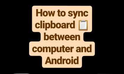 How to sync clipboard between your computer and Android device