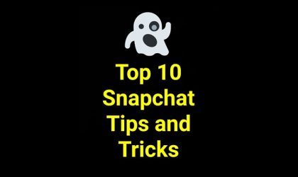 Top 10 Snapchat tips and tricks
