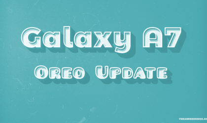 Galaxy A7 Oreo update: July patch rolling out to 2017 edition