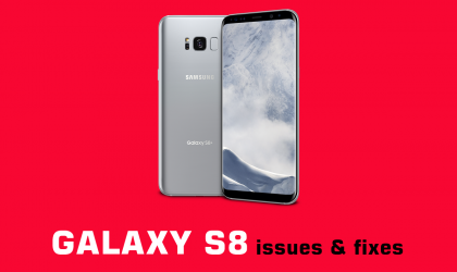 How to fix Galaxy S8 issues