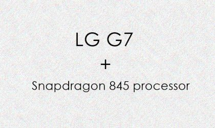 Snapdragon 845 processor to debut with LG G7 next year